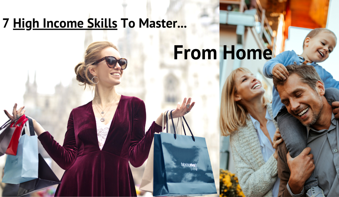 7 High Income Skills To Master While Stuck At Home